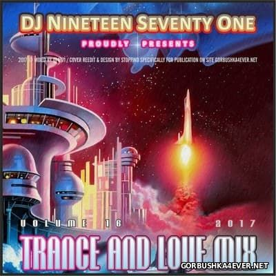 DJ Nineteen Seventy One - Trance & Love Mix vol 16 [2017]