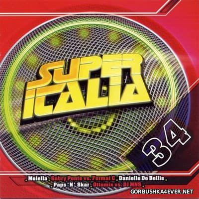 Super Italia - Future Sounds Of Italo Dance vol 34 [2009]