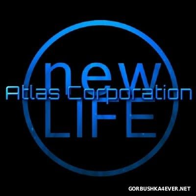 Atlas Corporation - New Life [2017]
