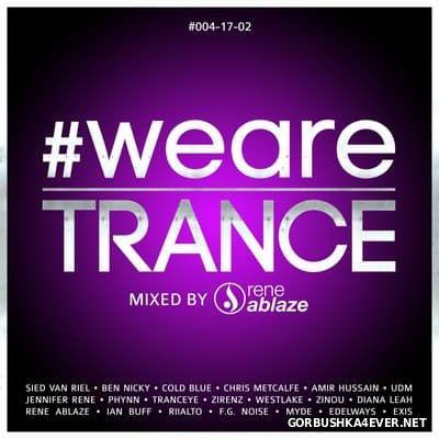 WeAreTrance #004 [2017] Mixed by Rene Ablaze
