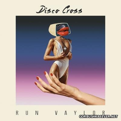 Run Vaylor - Disco Cross [2017]
