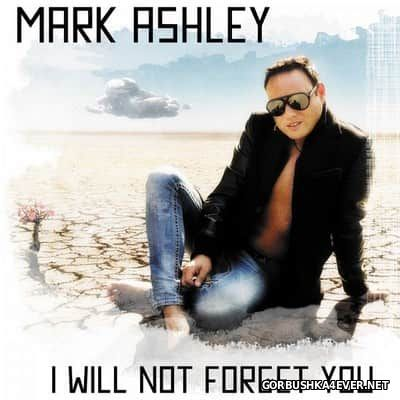 Mark Ashley - I Will Not Forget You [2017]