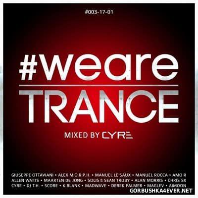 WeAreTrance #003 [2017] Mixed by Cyre