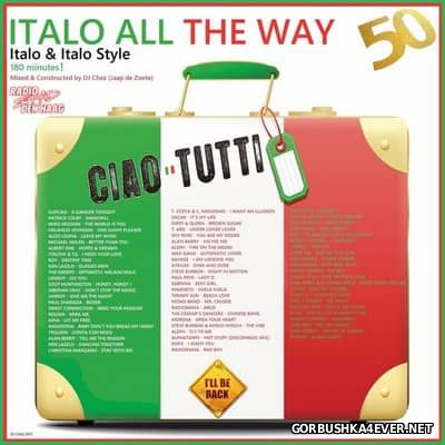 DJ Chez - Italo All The Way vol 50 [2017]