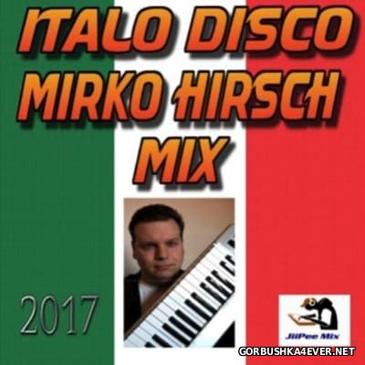 Mirko Hirsch - Hit Mix 2017 by JiiPee Mix