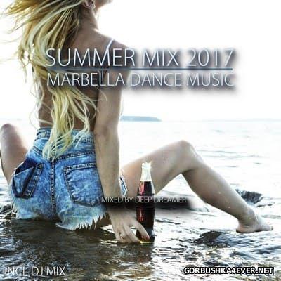 Summer Mix 2017 - Marbella Dance Music vol 01 [2017] Mixed By Deep Dreamer