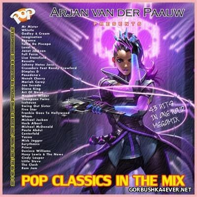 Pop Classics In The Mix [2017] by Arjan van der Paauw