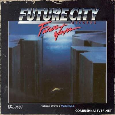 [Future City Records] Future Waves vol 1 [2017]