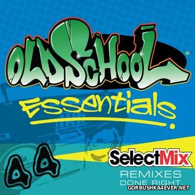[Select Mix] Old School Essentials vol 44 [2017]