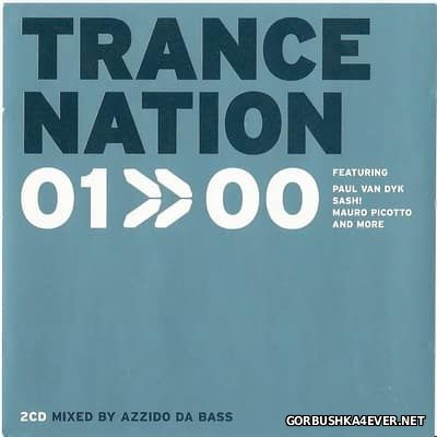 Trance Nation 01>>00 [2000] / 2xCD / Mixed by Azzido Da Bass