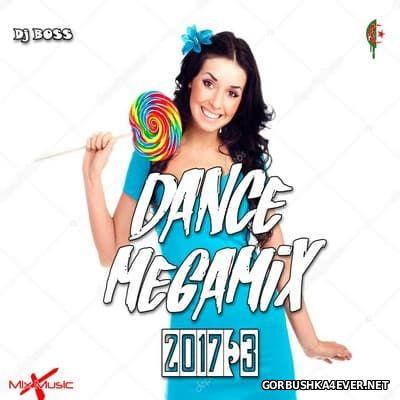 DJ Ridha Boss - Dance Megamix 2017.3