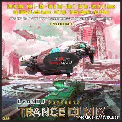 LyonDJ - Trance DJ Mix 2017.8