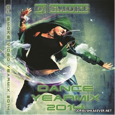DJ Smoke - Dance YearMix 2014
