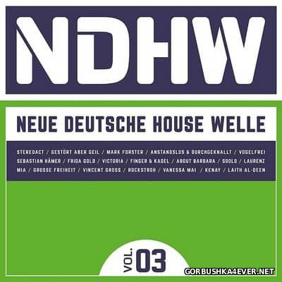 NDHW Neue Deutsche House Welle vol 03 [2017]