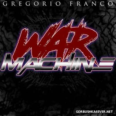 Gregorio Franco - War Machine [2017]