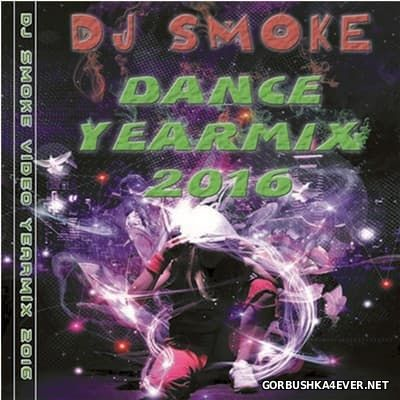 DJ Smoke - Dance YearMix 2016