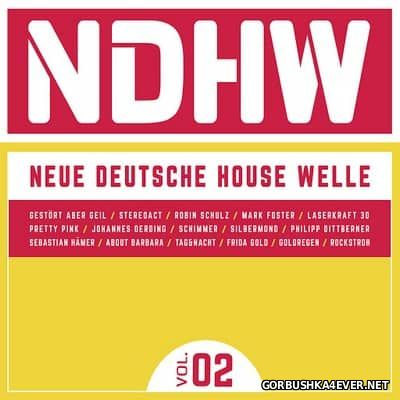 NDHW Neue Deutsche House Welle vol 02 [2016]