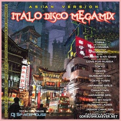 DJ SpaceMouse - Italo Disco Megamix (Asian Version) [2017]