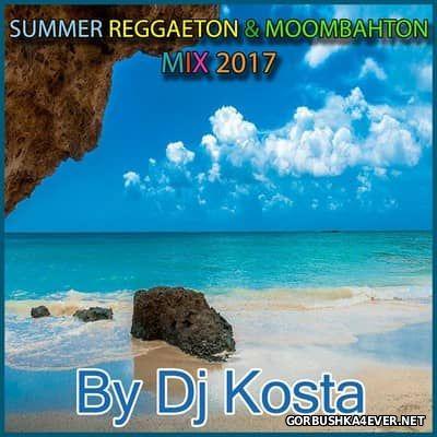 DJ Kosta - Summer Reggaeton & Moombahton Mix [2017]