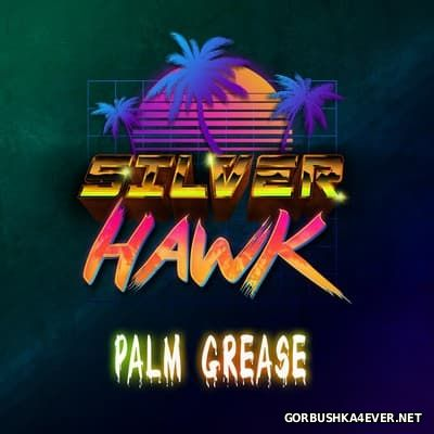 SilverHawk - Palm Grease [2017]