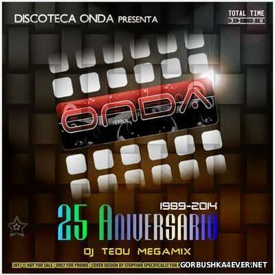DJ Tedu - Discoteca Onda 25 Aniversario Megamix