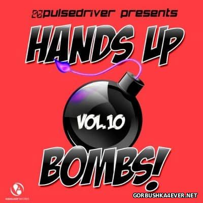 Pulsedriver presents Hands Up Bombs! vol 10 [2017]