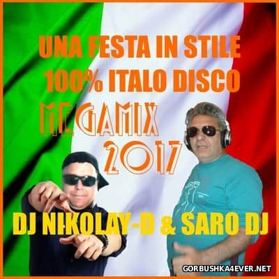 DJ Nikolay-D & Saro DJ - Una Festa In Stile 100% ItaloDisco Megamix [2017]
