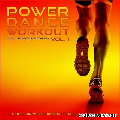 Power Dance Workout vol 1 (The Best EDM Music for Sport, Fitness, Walking & Jogging) [2017]