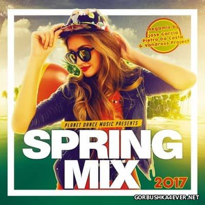 [Planet Dance Music] Spring Mix 2017
