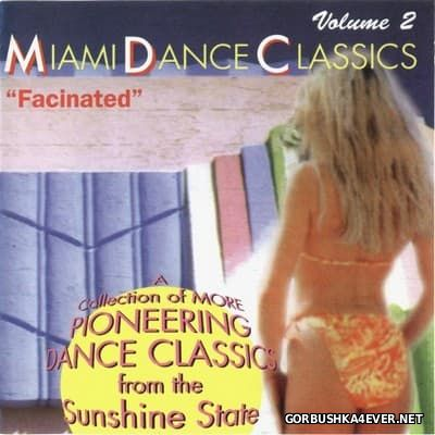 Miami Dance Classics vol 2 - Fascinated [1996]