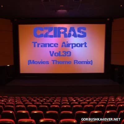 Trance Airport vol 39 (Movies Theme Remix) [2017]