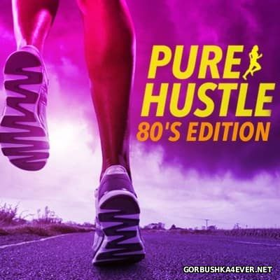 Pure Hustle - 80's Edition [2016] by Steady130