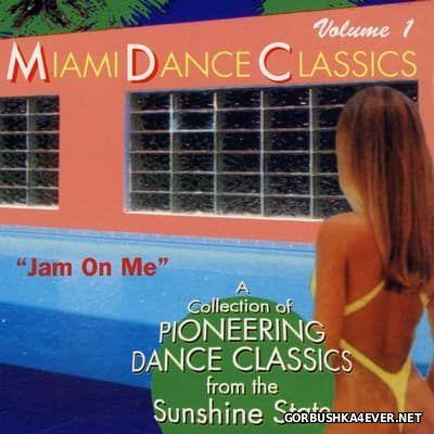 Miami Dance Classics vol 1 - Jam On Me [1996]