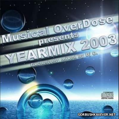 Musical Overdose presents Yearmix 2003 [2004] by DJ O