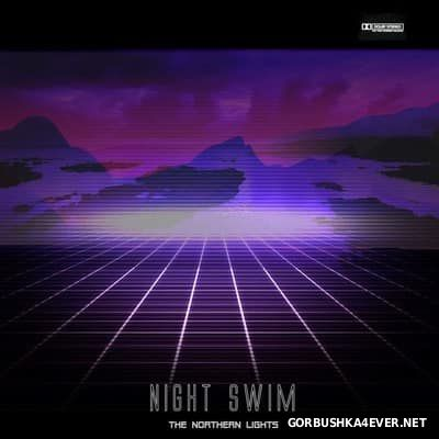 The Northern Lights - Night Swim [2017]