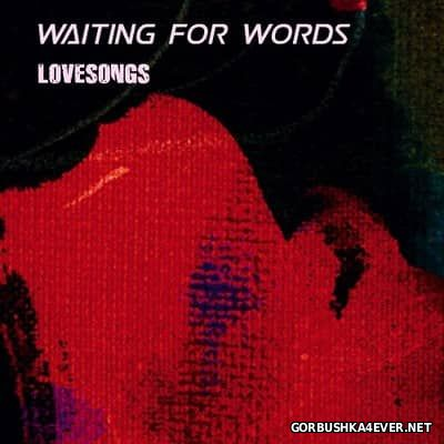 Waiting For Words - Lovesongs [2017]