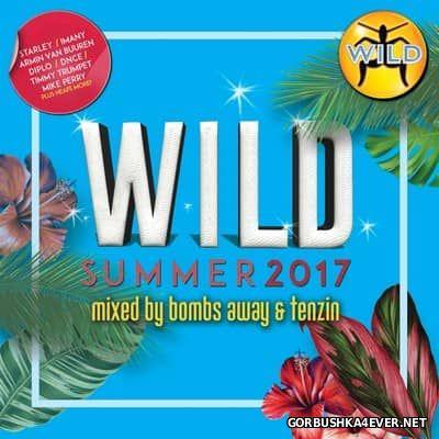 Wild Summer 2017 / Mixed by Bombs Away & Tenzin