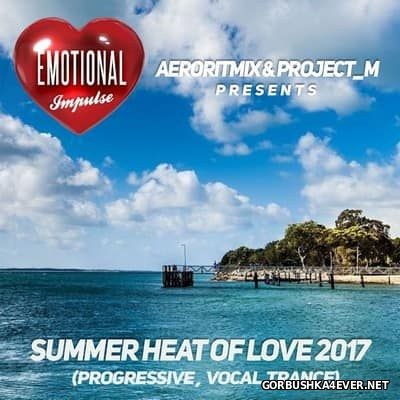 Emotional Impulse - Summer Heat Of Love [2017] by Aeroritmix & Project M