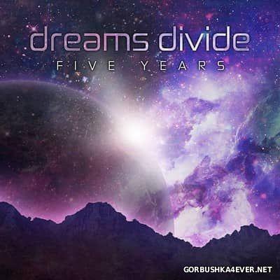 Dreams Divide - Five Years [2017]
