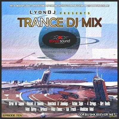 LyonDJ - Trance DJ Mix 2017.10 (Trance Classics)