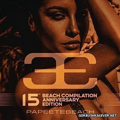 Papeete Beach Compilation (15th Anniversary Edition) [2017] / 3xCD