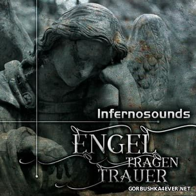 Infernosounds - Engel Tragen Trauer [2017]