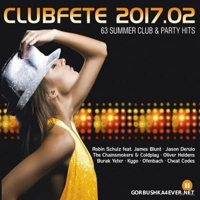 Clubfete 2017.02 [2017] 63 Club Dance & Party Hits