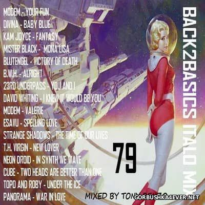 Back2Basics Italo Mix vol 79 [2017] by Tony Renzo
