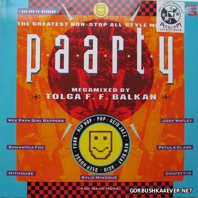 Paarty - The Greatest Non-Stop All Style Megamix! [1989] Mixed by Tolga 'Flim Flam' Balkan