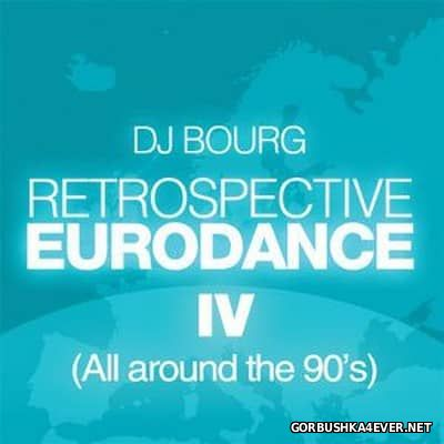 DJ Bourg - Retrospective Eurodance IV [2017] All Around the 90's