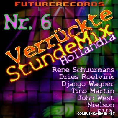 [Future Records] Verrückte Stunde Mix vol 6 [2017] Hollandia