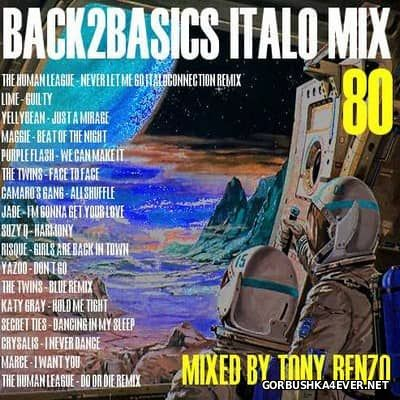 Back2Basics Italo Mix vol 80 [2017] by Tony Renzo