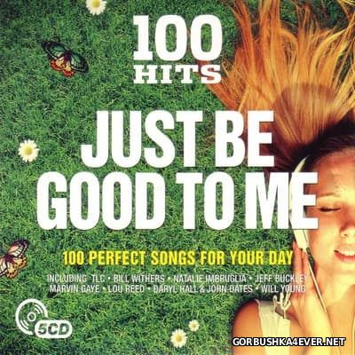 100 Hits - Just Be Good To Me [2017] / 5xCD