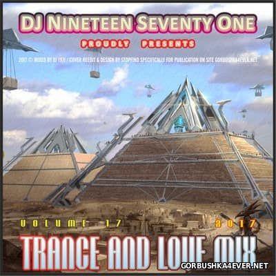 DJ Nineteen Seventy One - Trance & Love Mix vol 17 [2017]
